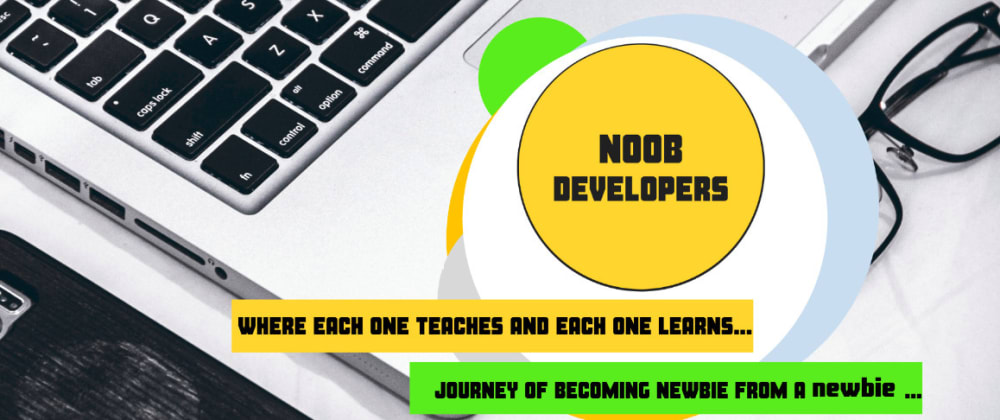Cover image for noobDEV is Calling!!