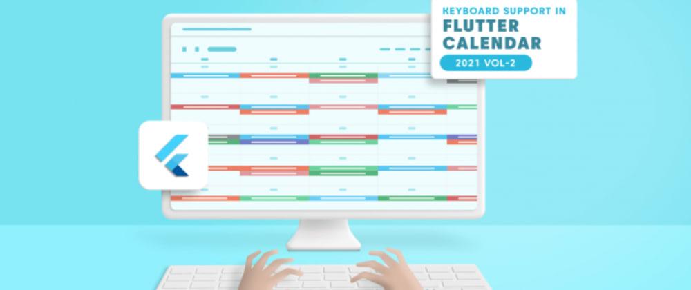 Cover image for Keyboard Support Enhancements in Flutter Event Calendar
