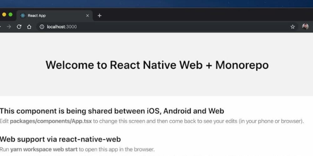 Tutorial: How to share code between iOS, Android & Web using React Native, react-native-web and monorepo