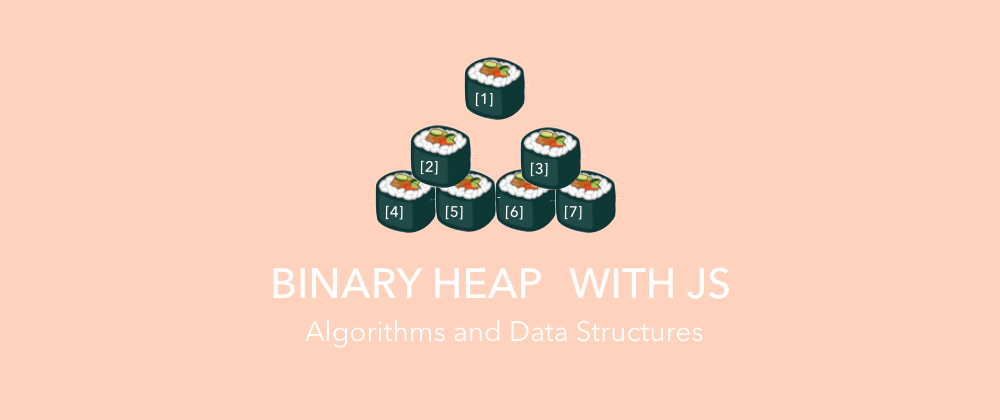 Cover image for Completed JavaScript Data Structure Course, and Here is What I Learned About Binary Heap.