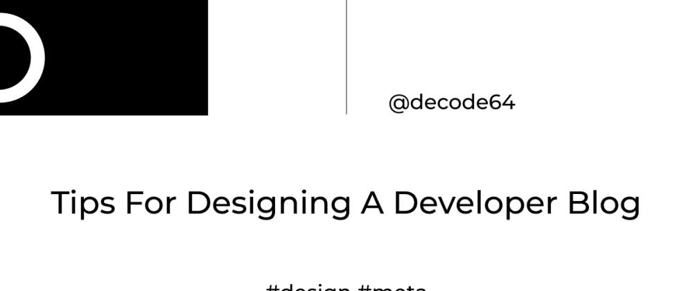 Cover image for Tips For Designing A Developer Blog