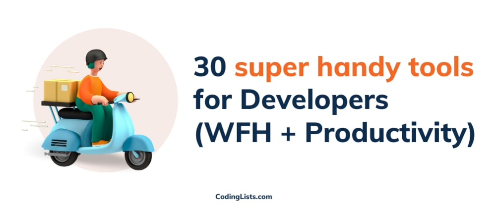 Cover image for 30 Super Handy tools for Developers (WFH + Productivity)