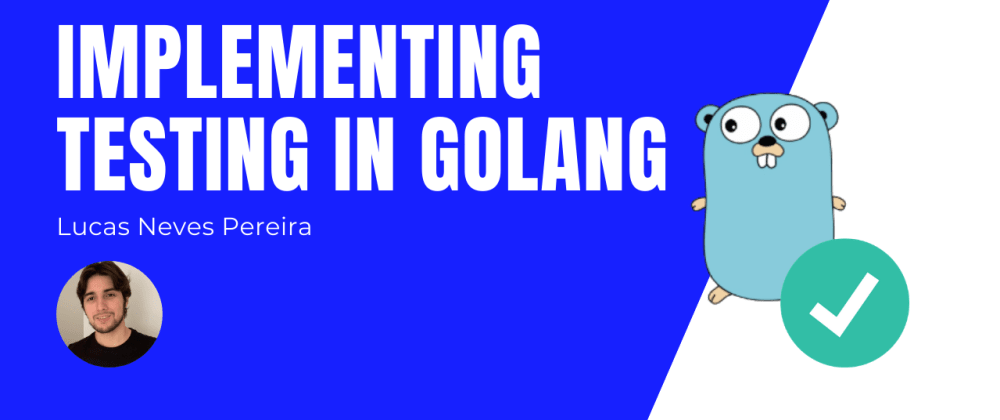 Cover image for Implementing testing in Golang