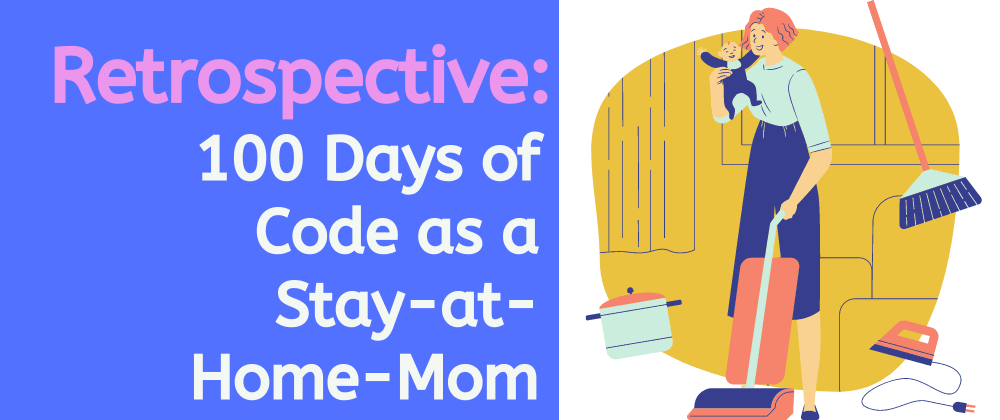 Cover image for My Experience Doing #100DaysofCode as a Stay-at-Home Mom