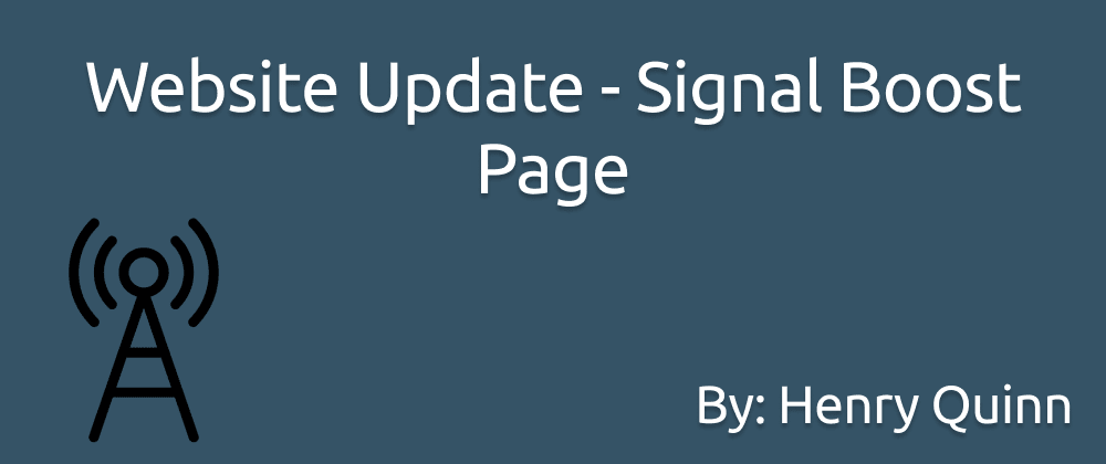 Cover image for Website Update - Signal Boost Page