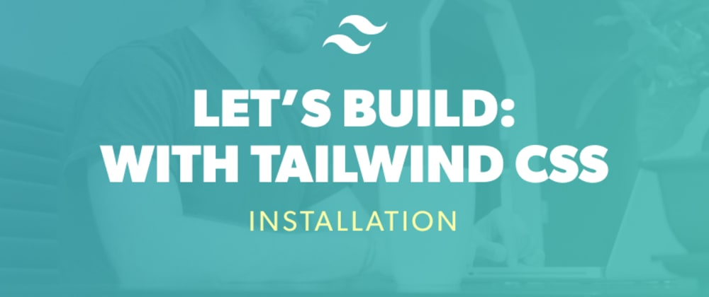 Cover image for How to Install Tailwind CSS v1.0
