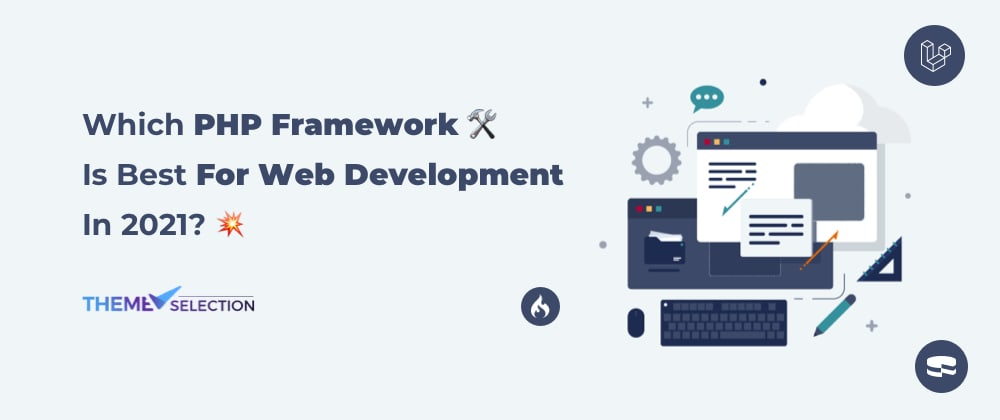 Cover image for Which PHP Framework 🛠 Is Best For Web Development In 2021?💥