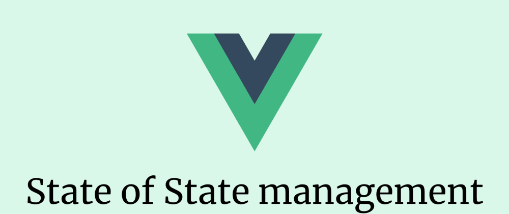 Cover image for State of State management in Vue