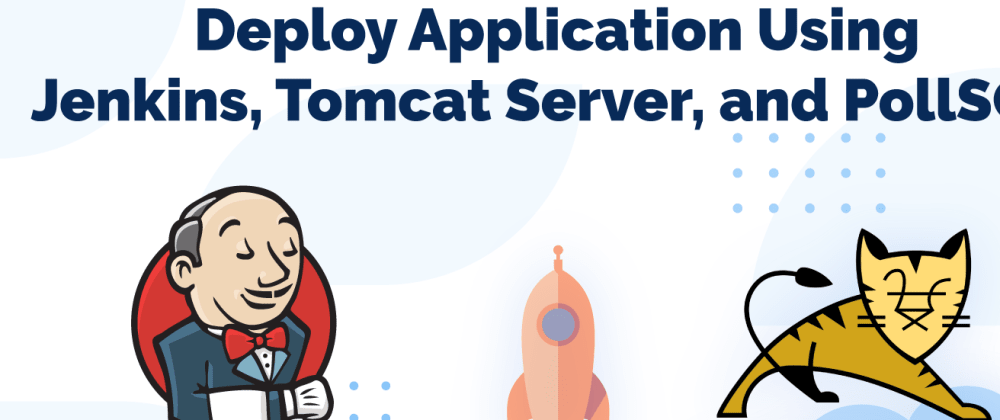 Cover image for Deploy Application Using Jenkins, Tomcat Server, and PollSCM