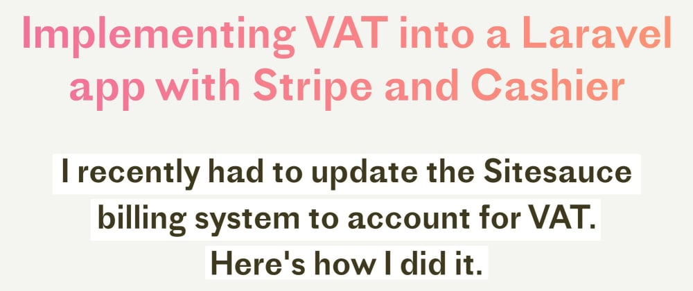 Cover image for Implementing VAT into a Laravel app with Stripe and Cashier