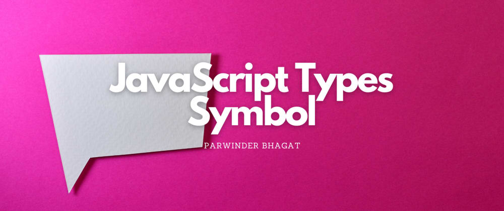 Cover image for JavaScript Types: Symbol