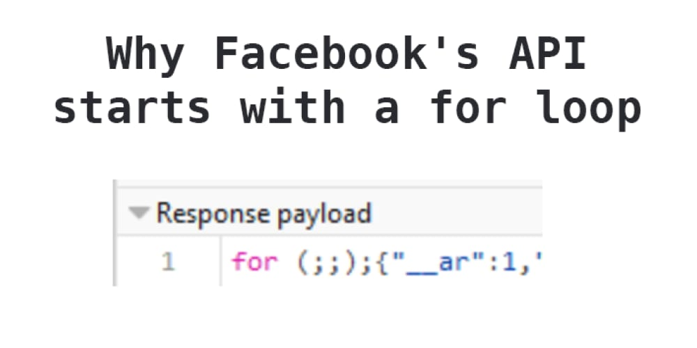 Why Facebook's api starts with a for loop - DEV Community