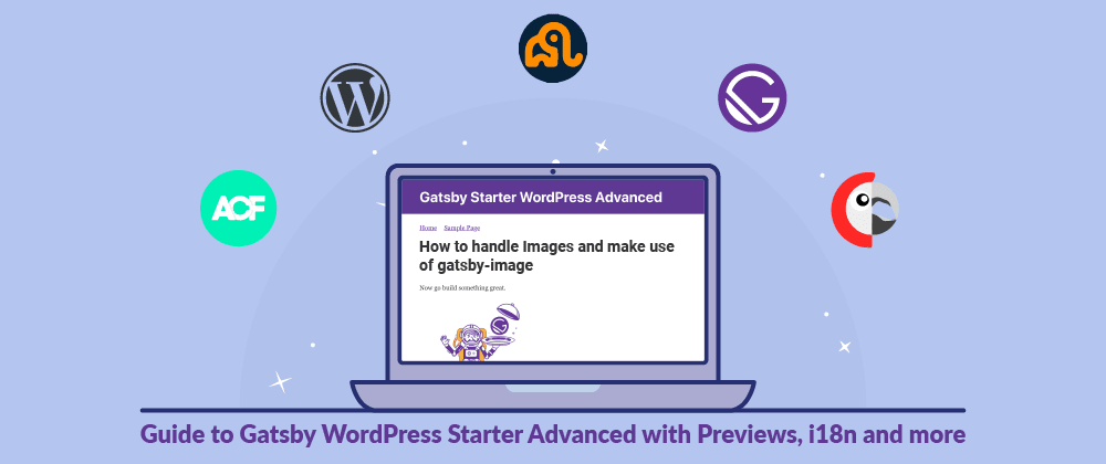 Cover image for How to handle Images and make use of gatsby-image - Guide to Gatsby WordPress Starter Advanced with Previews, i18n and more