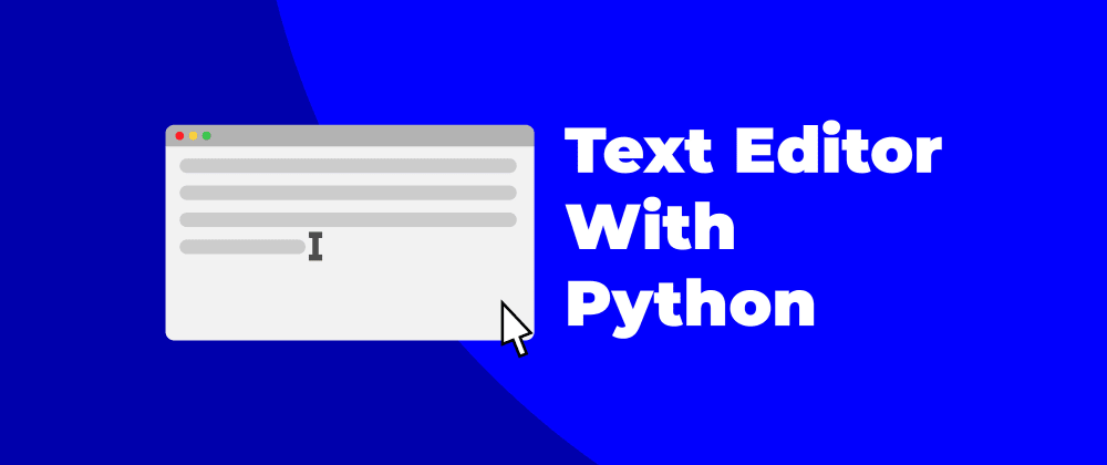 Cover image for Create a Simple Text Editor with Python