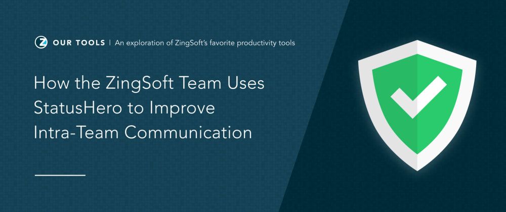 Cover image for How the ZingSoft Team Uses StatusHero to Improve Intra-Team Communication