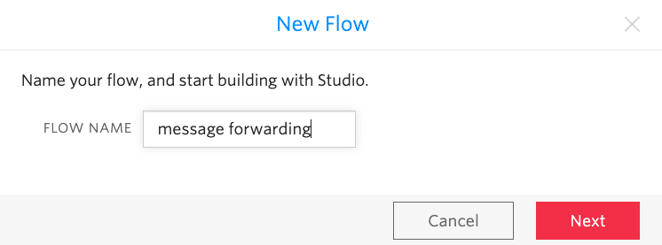 """Screenshot of the """"New Flow"""" dialog box in Twilio Studio. The """"Flow Name"""" input box has the text """"message forwarding""""."""