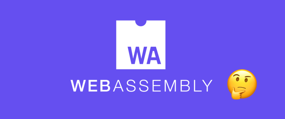 Cover image for WebAssembly and the evolution of web front end development