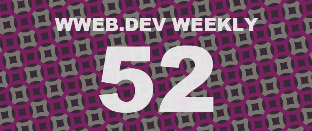 Cover image for Weekly web development update #52