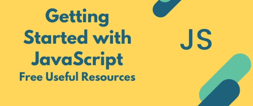 Cover Image for Getting Started with JavaScript - Ultimate Free Resources