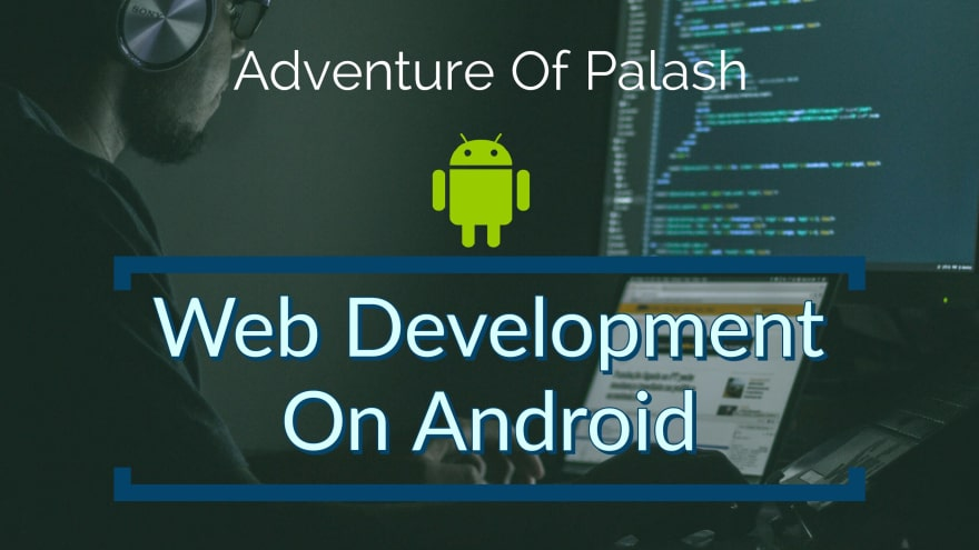 How To Start Web Development On Android Dev