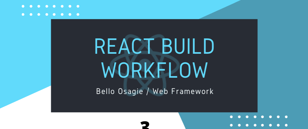 Cover image for React Build Workflow