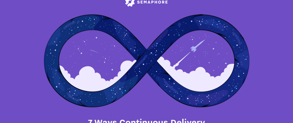 Cover image for 7 Ways Continuous Delivery Helps Build a Culture of Learning
