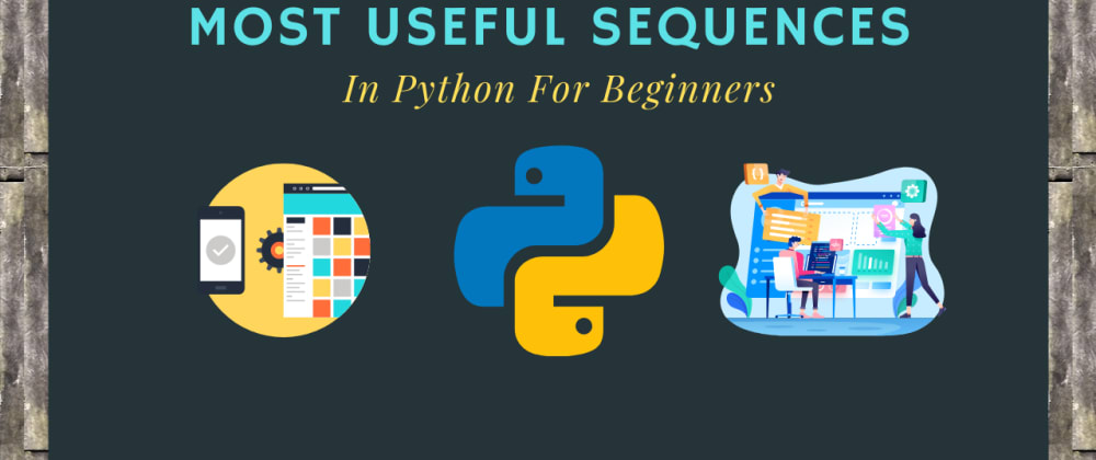 Cover image for Most Useful Sequences in Python for Beginners👨💻