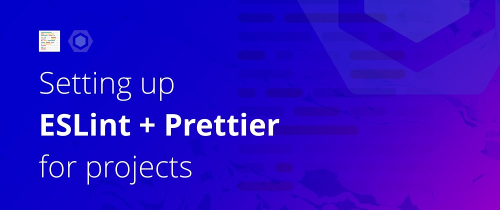 Cover image for Setting up ESLint + Prettier on project 🔏