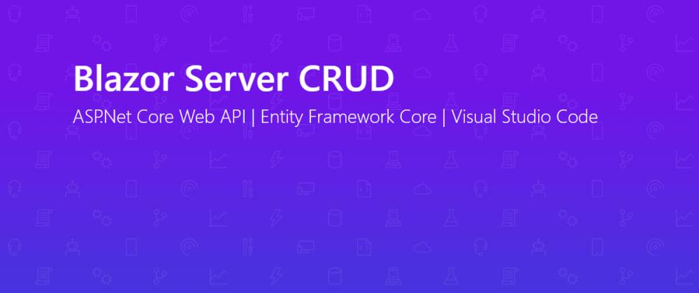 Cover image for Blazor Server CRUD App Using Visual Studio Code