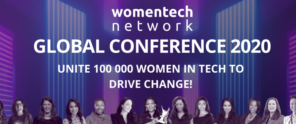 Cover image for Speakers Wanted: WomenTech Global Conference 2020 (Virtual)