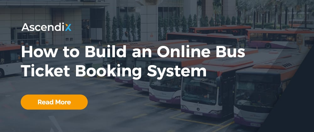 Cover image for How to Build an Online Bus Ticket Booking and Reservation System: Key Features and Step-By-Step Development Process