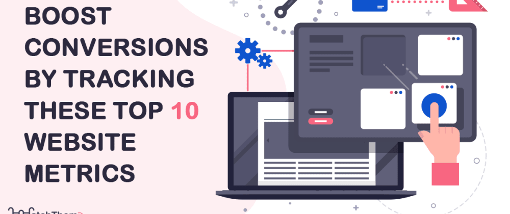 Cover image for Boost Conversions By Tracking These Top 10 Website Metrics