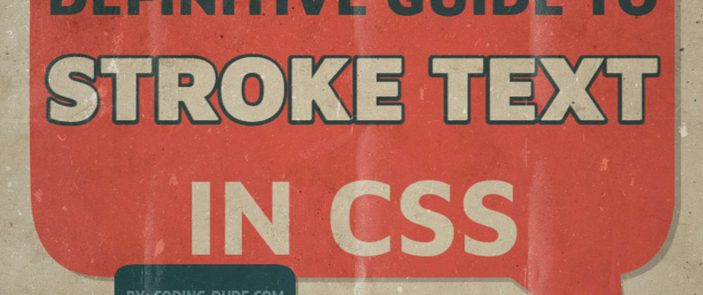Cover image for Everything About Stroke Text In CSS