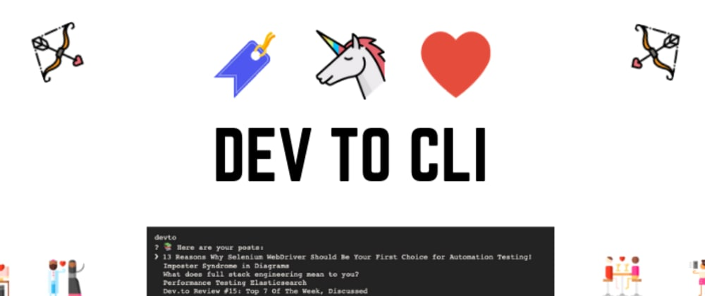 Cover image for 🎁💝DevTo CLI💝🎁: A Valentine's Day Gift To My Favorite People
