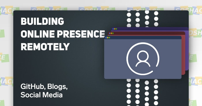How Remote Workers Should Build Their Online Presence