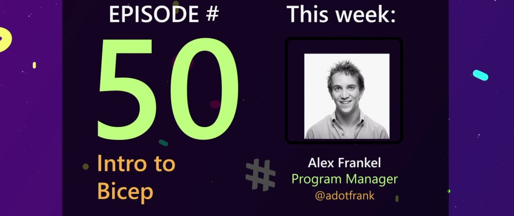 Cover image for AzureFunBytes Episode 50 - Intro to @BicepLang with @adotfrank
