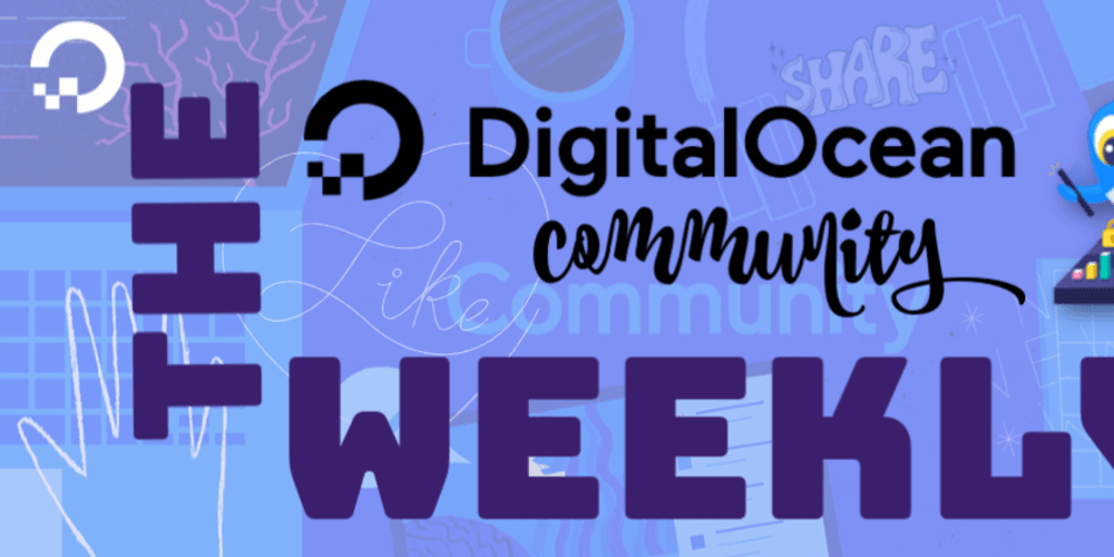 The DigitalOcean Community Weekly: Istio on Kubernetes