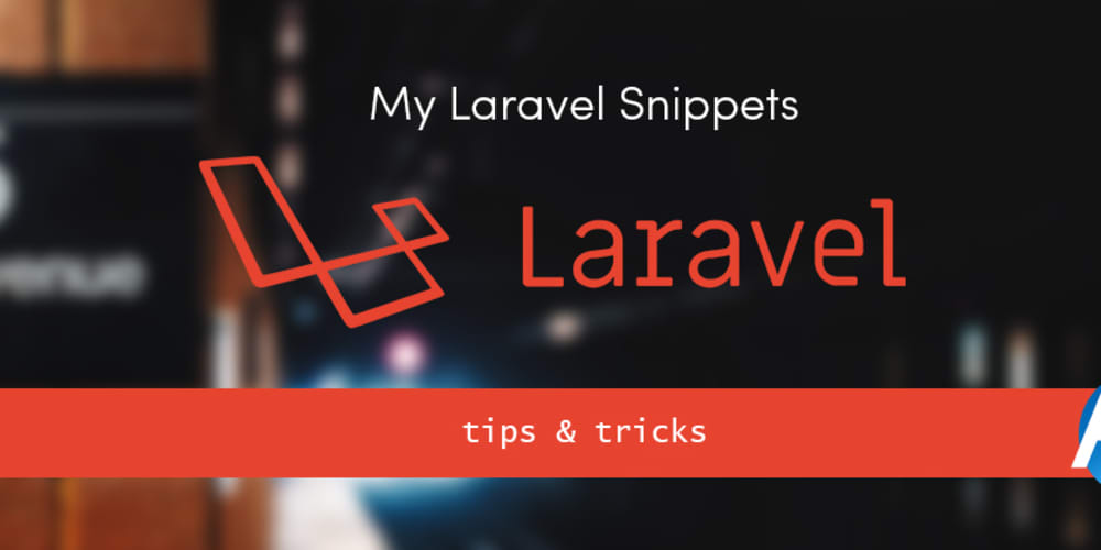5 Quick Laravel Snippets - DEV Community 👩 💻👨 💻