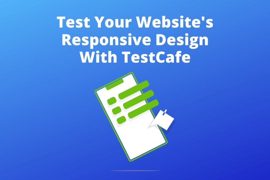 Test Your Website's Responsive Design With TestCafe