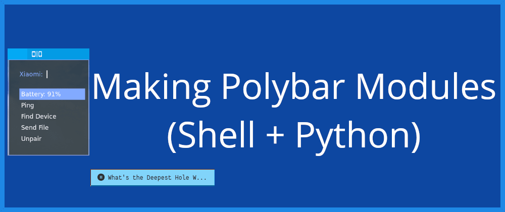Cover image for Making modules for Polybar (Shell + Python)