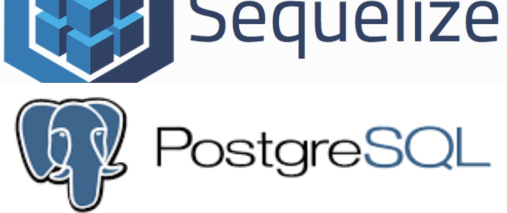 Cover image for Getting Started with Sequelize and Postgres