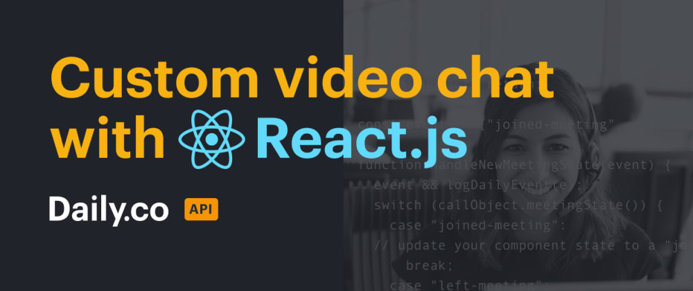 Cover image for Build a video chat app in minutes with React and daily-js
