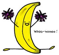 Banana says Wooo-Wooooo!