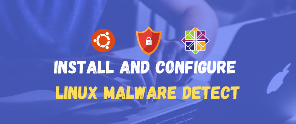Cover image for How to install and use Maldet (Linux Malware Detect)