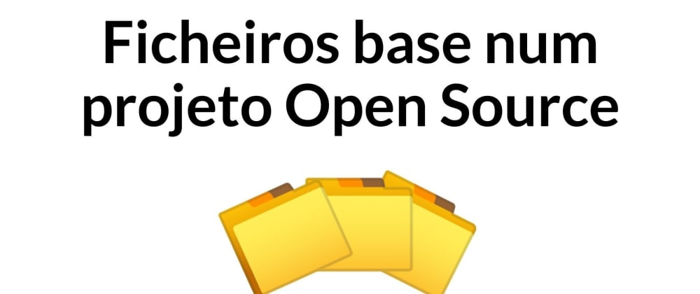 Cover image for Ficheiros base num projeto Open Source
