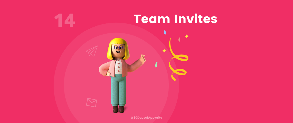 Cover image for #30DaysOfAppwrite : Using Team Invites