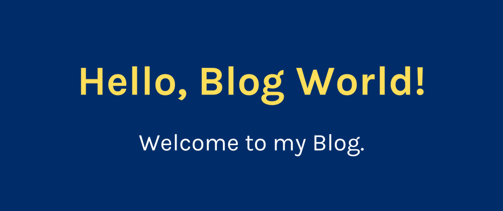 Cover image for Hello, Blog World!