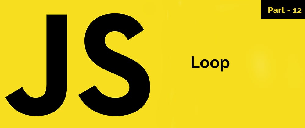 Cover image for Loops – JavaScript Series – Part 12
