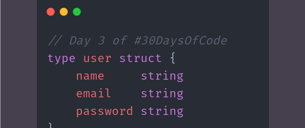 Cover image for Day 3 of #30DaysOfCode   struct and pointer in Go