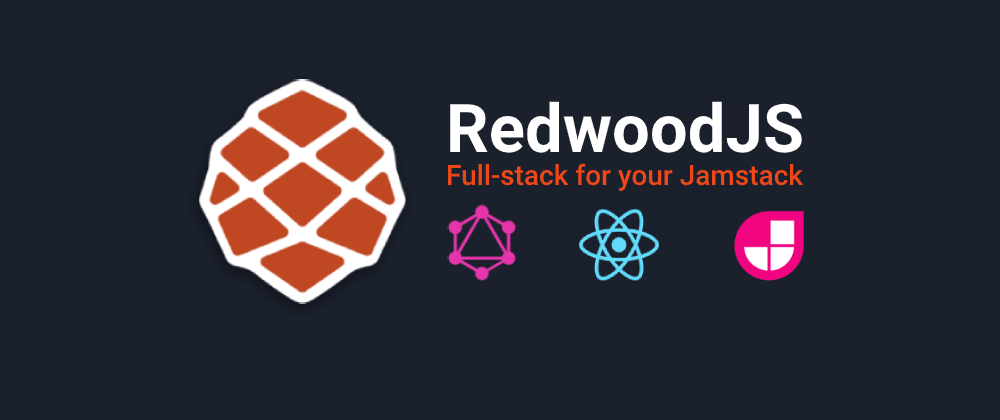 Cover image for RedwoodJS - bring full-stack to your JAMstack
